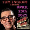 Tom Ingram Shows 2FER April 25th 2021