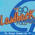 90's Laidback Full Mix (The Mixtape Sessions Vol. 12) (2021)