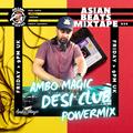 #AsianBeatsMixtape 024 | AMBO'S DESI CLUB POWERMIX +Riya Gadher, DeeliteMC, Rita Morar, Vik Toreus