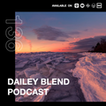 Dailey Blend Podcast - Episode 136