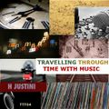 Travelling Through Time With Music by H Justini (Visiting The Archives)