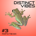 Distinct Vibes #3 Part Two