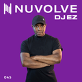 DJ EZ presents NUVOLVE radio 045
