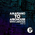BBC 1Xtra & BBC Sounds: Amapiano To AfroHouse Mix 2
