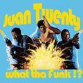 Juan Twenty - What tha Funk ?!