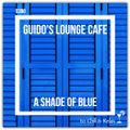 Guido's Lounge Cafe Broadcast 0390 A Shade Of Blue (20190823)