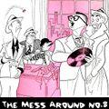 The Mess Around #8