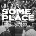 Some Place Else