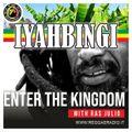 Iyahbingi - Pt.26 - S.12 / Enter The Kingdom