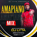 DJ LYTA - AMAPIANO MIX 2021