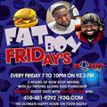 FAT BOY FRIDAY 9-18-2020
