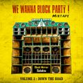 We Wanna Block Party Volume 3 - Down the Road