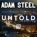 Adam Steel - The Untold Sound