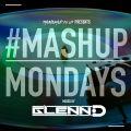 TheMashup #MondayMashup mixed by Glenn-D