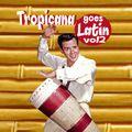 Tropicana goes Latin Vol 2!