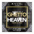 """GHETTO HEAVEN Mixtape Vol. 3 """"Twerk & Trap"""" Mixed by CZA, T-BONE & LUQE Hyped by MC SID"""