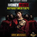 DJ DOTCOM_PRESENTS_MONEY HEIST_HIPHOP MIXTAPE (MAY - 2020 - CLEAN VERSION)