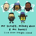 Mikey D.O.N, Mr. Scruff & MC Kwasi - Keep It Unreal At Freight Island, Manchester, July 2020
