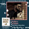 Talk Shai | Ep10: Politics in Islam
