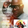 UPP & LOUD DANCEHALL MIX BY DJ BASHMENT KID