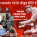 Tales from the far Side 10.06.21 Everybody still digs Bill Evans