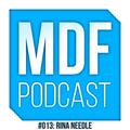 Rina Needle - MDF Podcast o13 (08.04.2015)