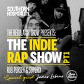 The Regulator Show - 'The Indie Rap Show part 1' - Rob Pursey & Superix + special guests