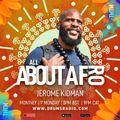 All About Afro - @JeromeKidman 04.05.2021 8pm - 10pm GMT (UK)