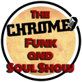 The Chrome Funk And Soul Show 27th August 2021