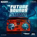 Future Sounds.004 // R&B, Hip Hop, Afrobeats, Dancehall & House // w/ Guest Mix From DJ 4NAV