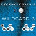RDU DECKNOLOGY 2018 - WILD CARD ENTRY #3