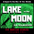 The Martian Diaries Vol. 2 - Lake on the Moon Episode 7