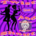 Twist & Shout - Episode 13 - 03/10/2020 - Bubbles Mod Night Special