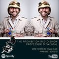 The Prohibition Radio Show #030 Professor Elemental