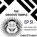 THE GROOVE TEMPLE EP 51 (NOT EPISODE 52)