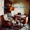 MUSiC FOUR HOME LiSTENiNG