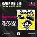 #KISSNights Mark Knight - In Conversation with Nervous Records