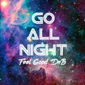 GO ALL NIGHT (feel good dnb) - Staunch & Circumstance