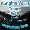 [[Banging Male Vocal Trance Vol 9]] Some cracking Male vocal tunes here :-)
