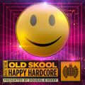 Back To The Old Skool: Happy Hardcore (CD1)   Ministry of Sound