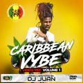 DJ JUAN - CARIBBEAN VYBE Vol.1 (Audio)