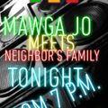 Mawga Jo meets Neighbor's Family - Sunday evening mix