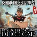 DJ ICE CAP Behind the Beats VOL.2