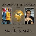 Around The World Volume 4: Featured Artist Muzzle & Malo (Trap & Hip Hop)