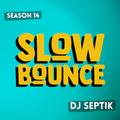 SlowBounce Brand New with Dj Septik   Dancehall, Moombahton, Reggae   Episode 37