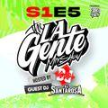 La Gente Mix Show 005 Feat. Dj Santarosa