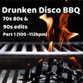 Drunken Disco BBQ - 70s | 80s | 90s Rips & Edits mix Part 1 [100-112bpm]