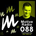 Motive Radio 088 - Presented by Ben Morris