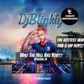 #WhoTheHellAreYou Episode.15 (New Rnb, Hip Hop & A Few Old School Classics) Tweet @DJBlighty