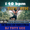 TOTY GYM Ep. 05 -140bpm-  For your Gym, Sport, Fitness